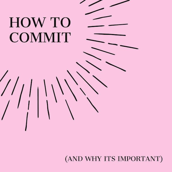 Why Commitment Is the Best Strategy for Achieving Success