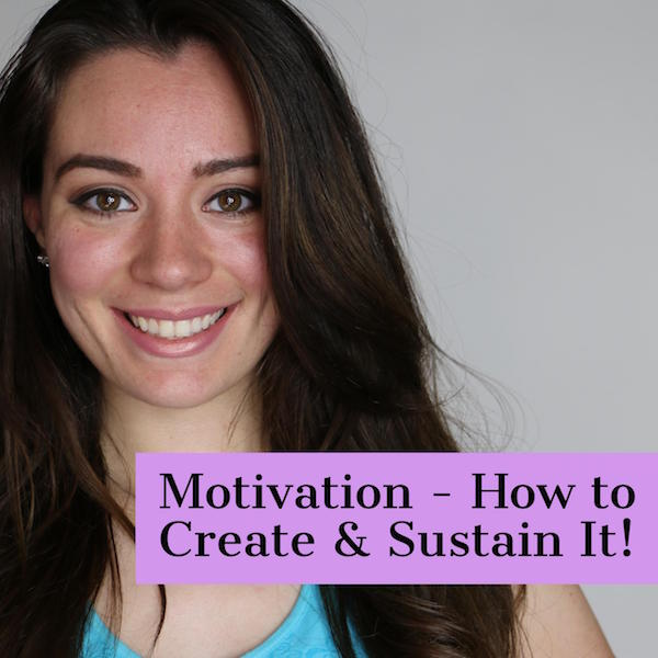 Motivation: How to Create and Sustain It!